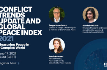 Conflict Trends Update and Global Peace Index 2021 Launch